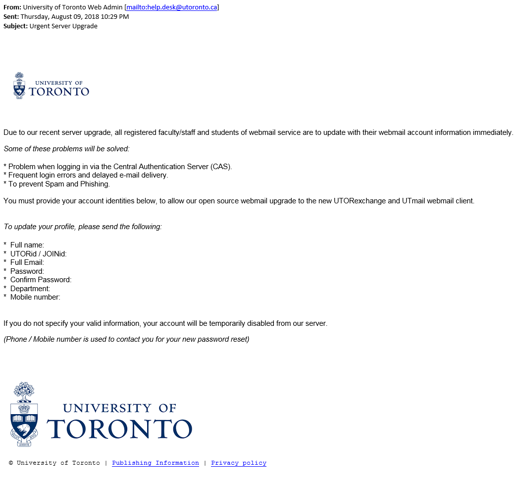 This is an image of a phishing attempt wher ethe sender is impersonating a helpdesk at the University of Toronto and asking users for credentials under the guise of an urgent server upgrade.