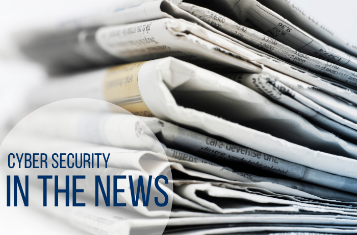 Image of newspapers that says: cyber security in the news