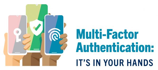 Multi Factor Authentication: It is in your hands