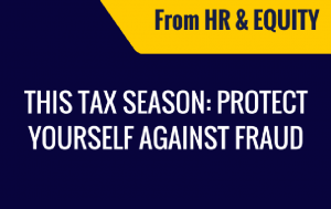 This tax season: protect yourself against fraud