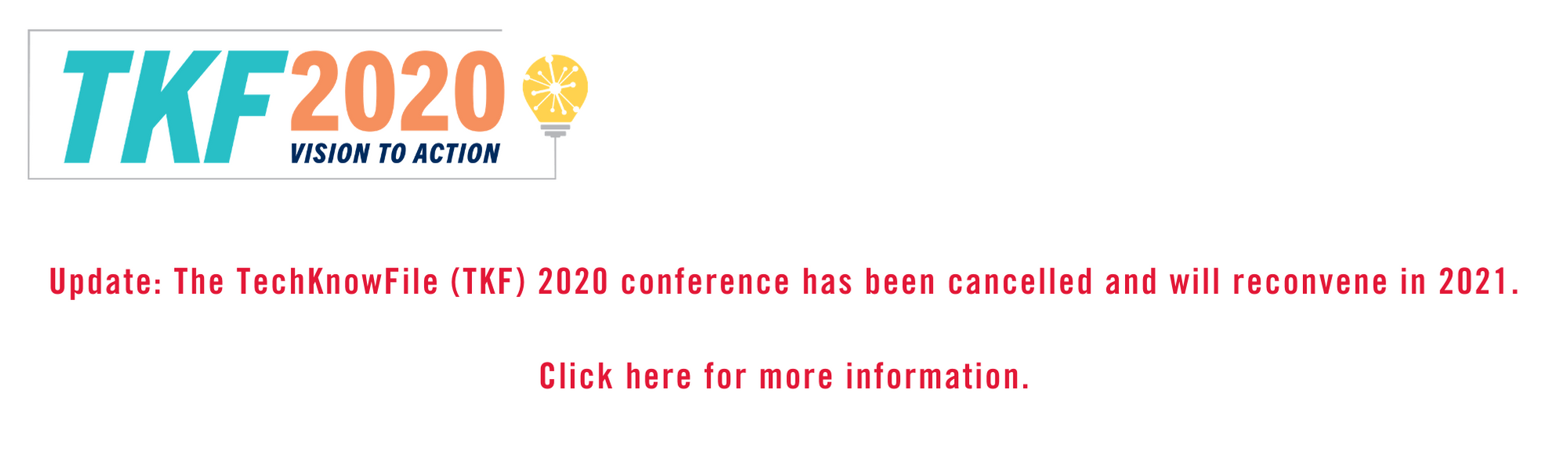 TKF 2020 Vision to Action - Update: The TechKnowFile (TKF) 2020 conference has been cancelled and will reconvene in 2021. Click here for more information