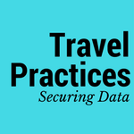 Travel Practices: Securing Data