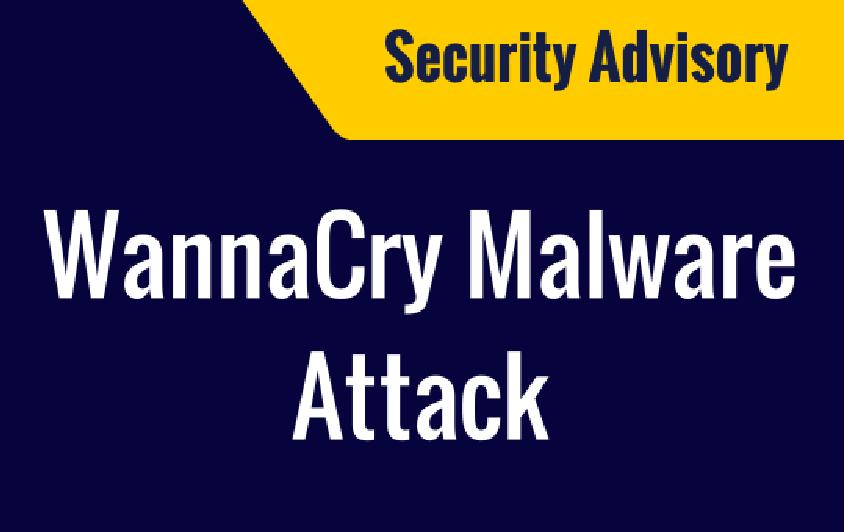 Security Advisory: WannaCry Malware Attack