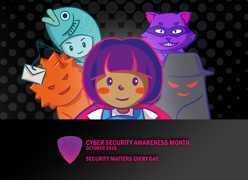 Cyber Security Awareness Month October 2018. Security Matters Every Day.