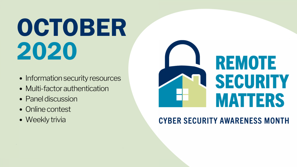 CSAM banner with 2020 logo that says Remote Security Matters. Bullet points say: Information security resources, multi-factor authentication, panel discussion, online contests & weekly trivia